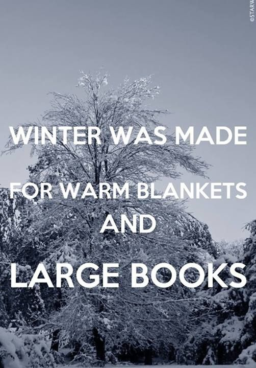 winter was made for warm blankets and large books all things book related books quotes. Black Bedroom Furniture Sets. Home Design Ideas