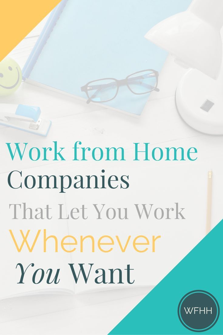 Work from Home Companies That Let You Work Whenever You Want | Ways ...
