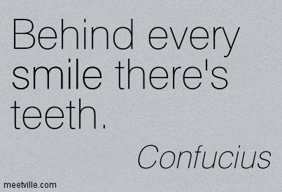 Behind Every Smile There S Teeth Dental Quotes Dental Humor Teeth Humor
