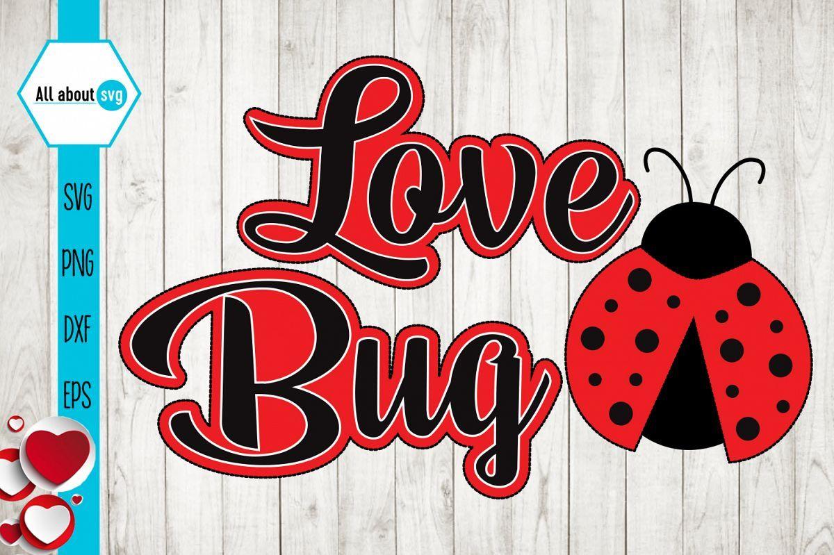 Download Love Bug Svg, Valentine's Love Bug Svg | Love bugs ...