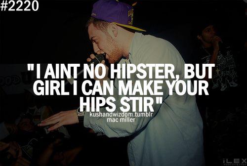 Mac Miller Lyrics | If You Dont Know, Now You Know. Nigga ...