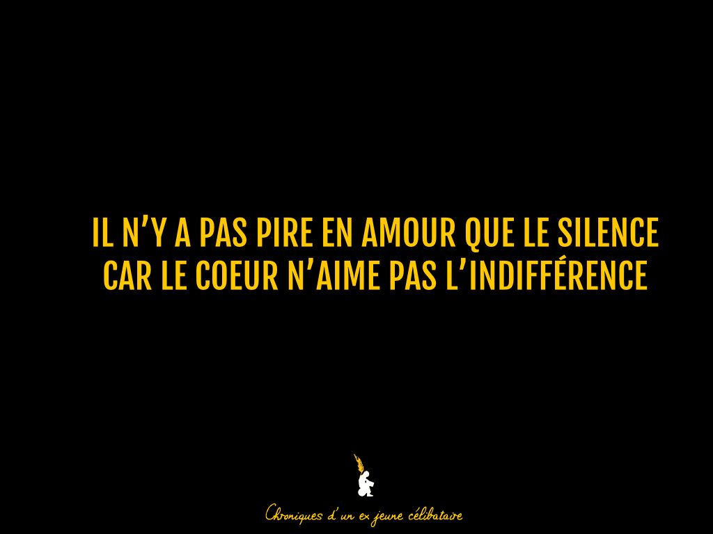 Le Silence Tue L Amour Love Silence Feeling Quotes