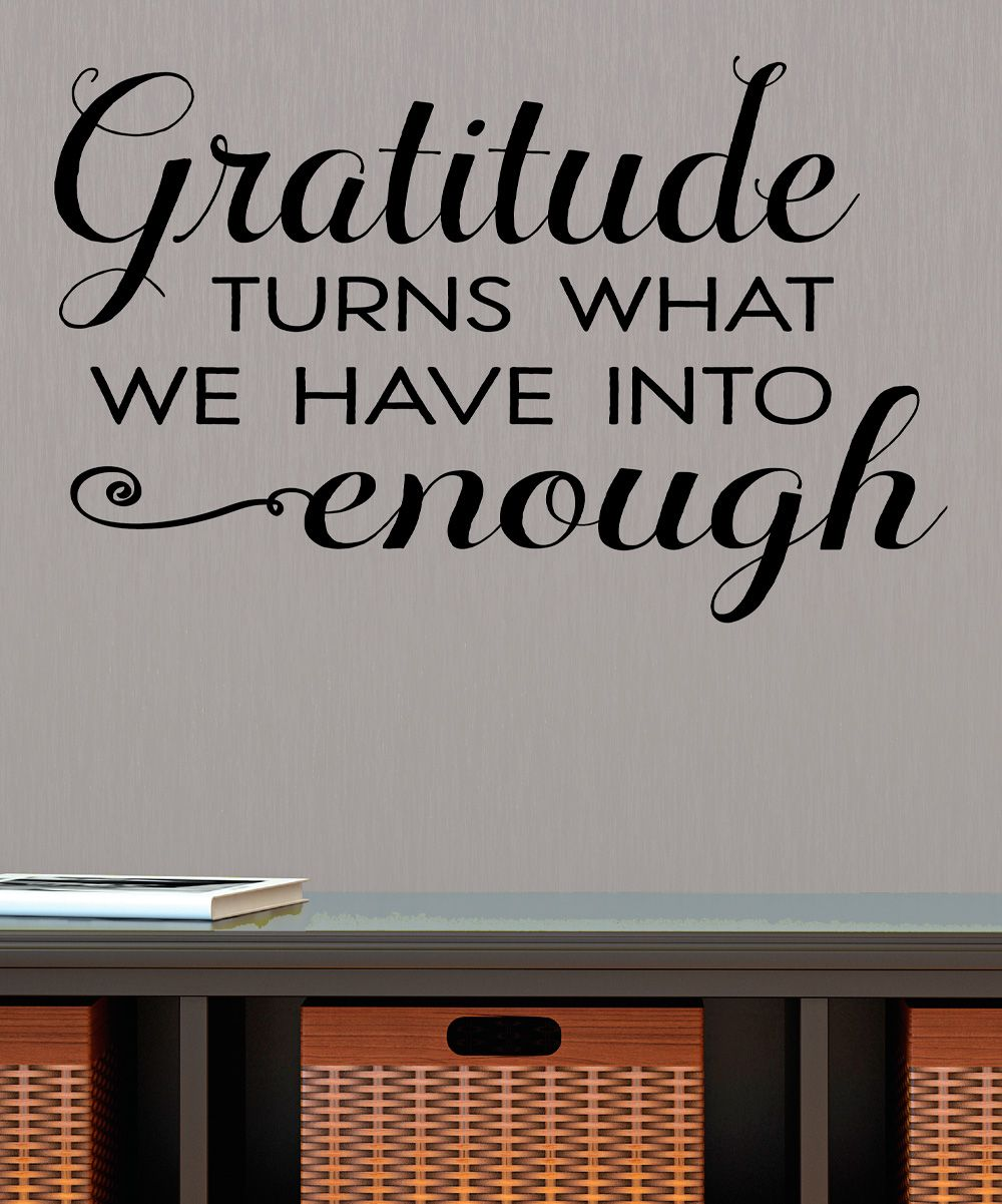 'Gratitude Turns Into Enough' Wallquotes.com Decal | Wall ...