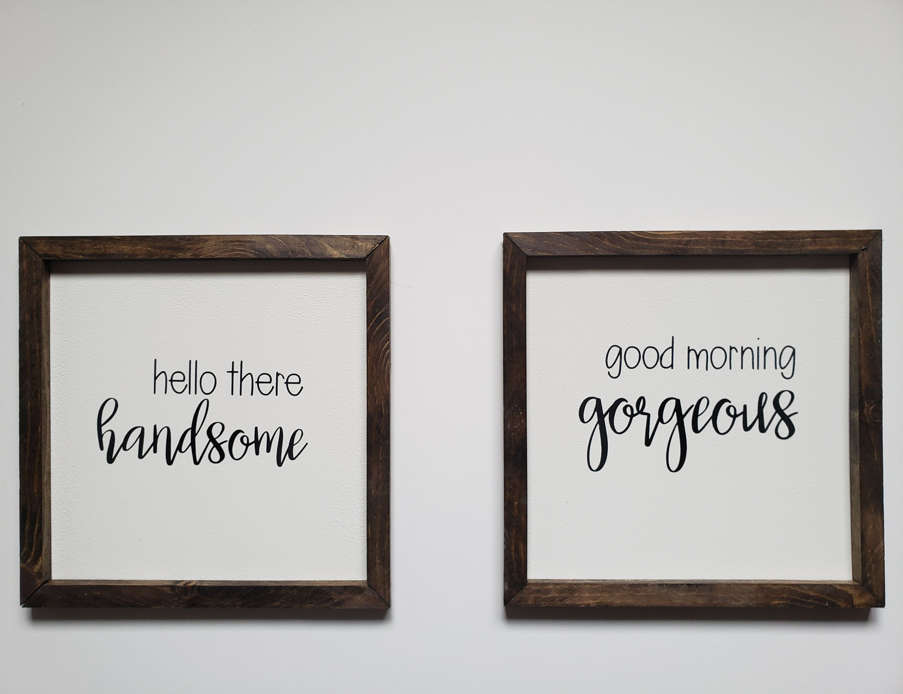 Good Morning Gorgeous Sign Hello There Handsome Set Of Wooden Framed Signs Farmhouse Decor Good Morning Gorgeous Farmhouse Decor Frame