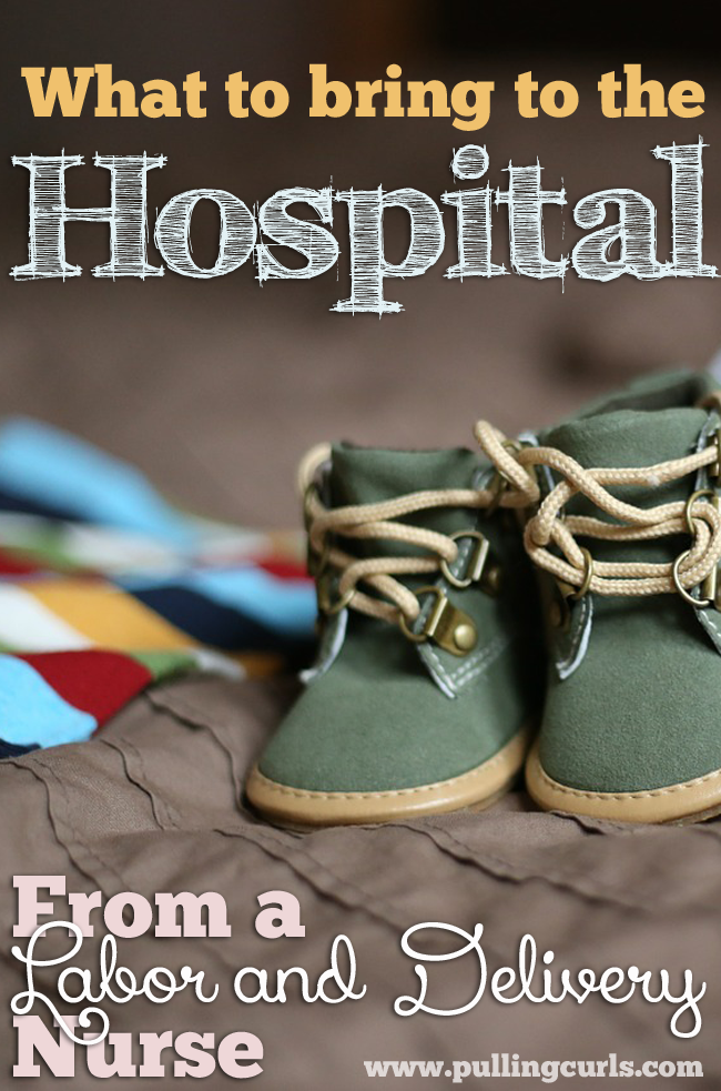 What to bring to the hospital from a labor and delivery nurse who has seen bags of ALL sizes. :)