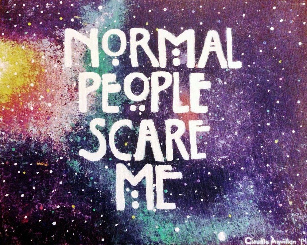 Normal People Scare Me American Horror Story I Am Scared Horror Show