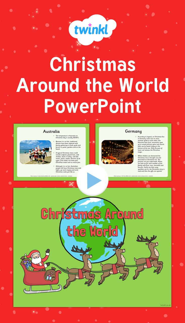 christmas around the world powerpoint find out how different countries celebrate christmas