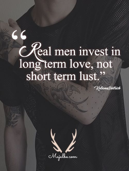 Pin By Chelsea R On My Man Men Love Quotes Real Men Quotes