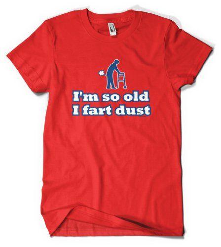 (Cybertela) Im So Old I Fart Dust Men's T-shirt Funny Retirement Tee (Red, 2X-Large) Cybertela,http://www.amazon.com/dp/B00A8P2A9Q/ref=cm_sw_r_pi_dp_J2DOsb1ZQRRRD5HB