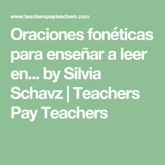 Oraciones fonéticas para enseñar a leer en... by Silvia Schavz | Teachers Pay Teachers