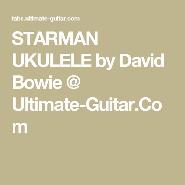 Starman Ukulele By David Bowie Ultimate Guitar Ukulele