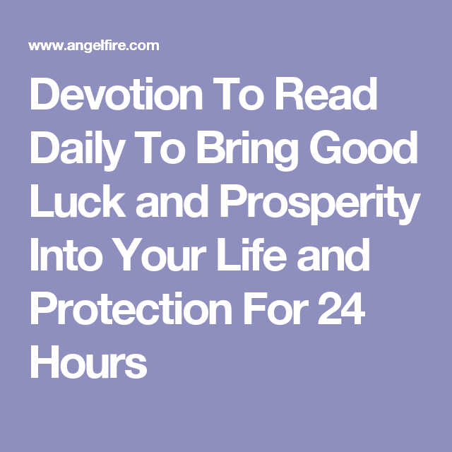 Devotion To Read Daily Bring Good Luck And Prosperity Into Your Life Protection For