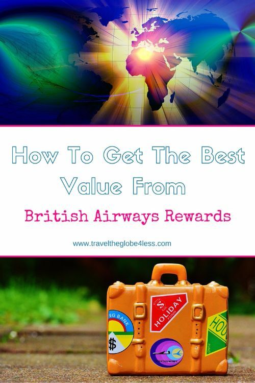 How To Get The Best Value From British Airways Rewards From Miles To Smiles Best Travel Credit Cards Hotel Rewards British Airways