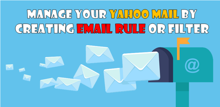 Manage Your Yahoo Mail By Creating Email Rule Or Filter Create Email Email Guidance