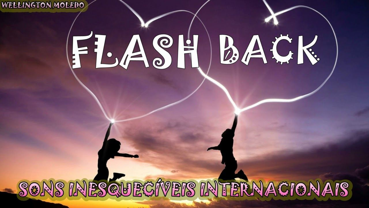 Flash Back Sons Inesqueciveis Internacionais Musicas Romanticas