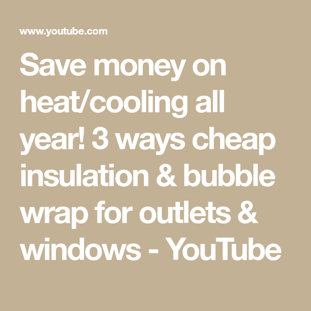 Save Money On Heat Cooling All Year 3 Ways Cheap Insulation