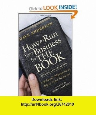 How to run your business by the book a biblical blueprint to bless how to run your business by the book a biblical blueprint to bless your business malvernweather Image collections