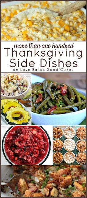 more than 100 thanksgiving side dishes theres something for everyone thanksgiving pinterest thanksgiving dishes and holidays - Christmas Side Dishes Pinterest