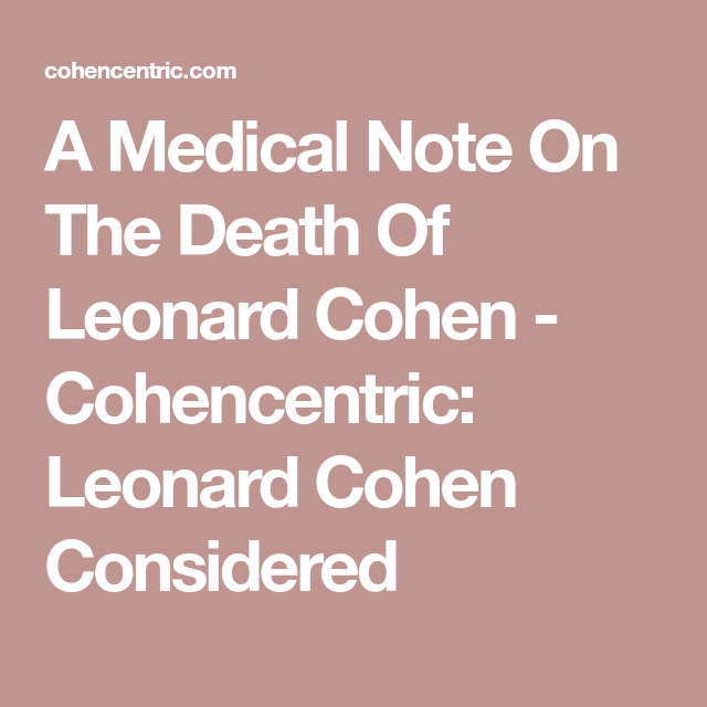 A Medical Note On The Death Of Leonard Cohen  Cohencentric
