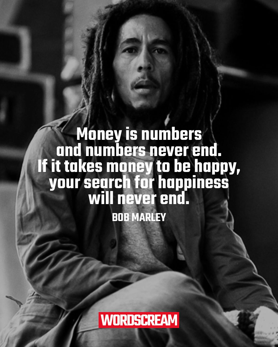 Bob Marley Quote Money Is Numbers And Numbers Never End Bob Marley Quotes Get Money Quotes Rapper Quotes