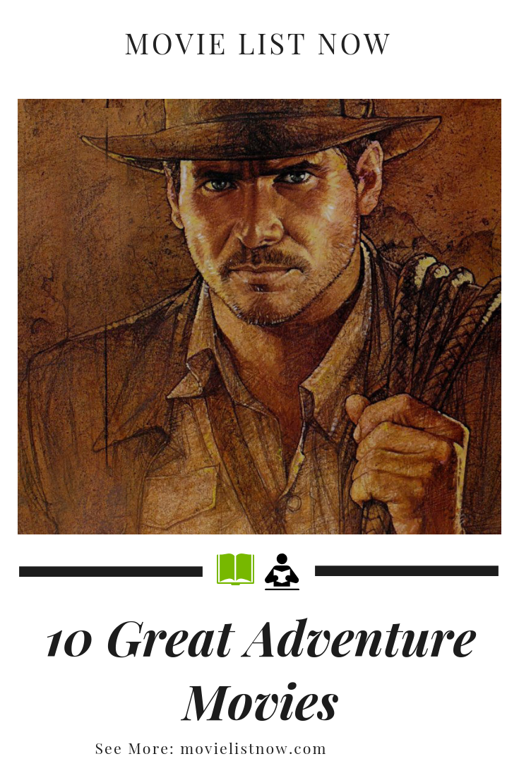 top ten adventure movies list
