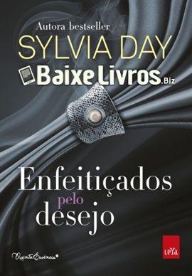 Baixar Livro Enfeiticados Pelo Desejo Sylvia Day Pdf Epub Mobi