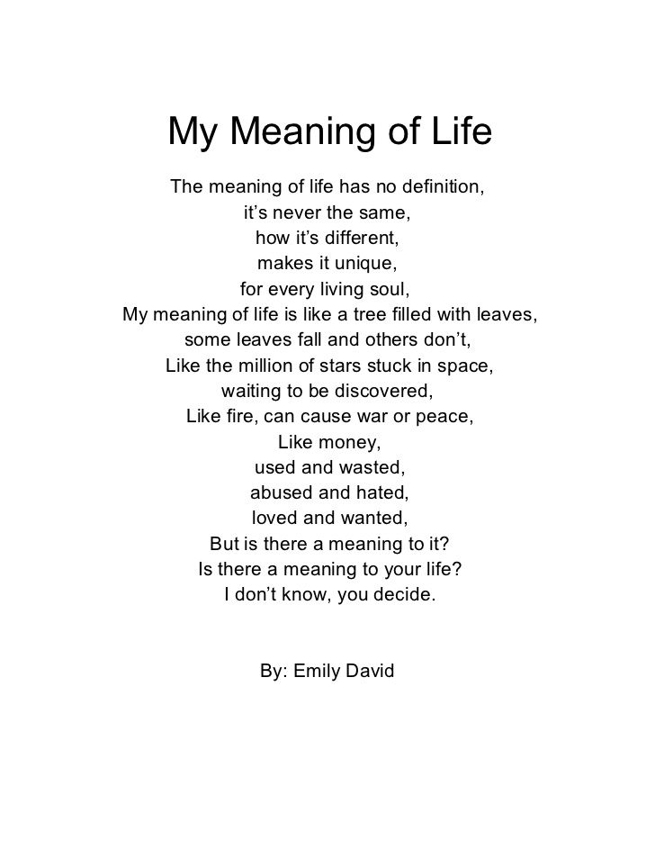 My Meaning Of Life The Meaning Of Life Has No Definition It S Never The Same Poems About Life Meaning Of Life Genius Quotes Search for abbreviation meaning, word to abbreviate, or category. poems about life meaning of life