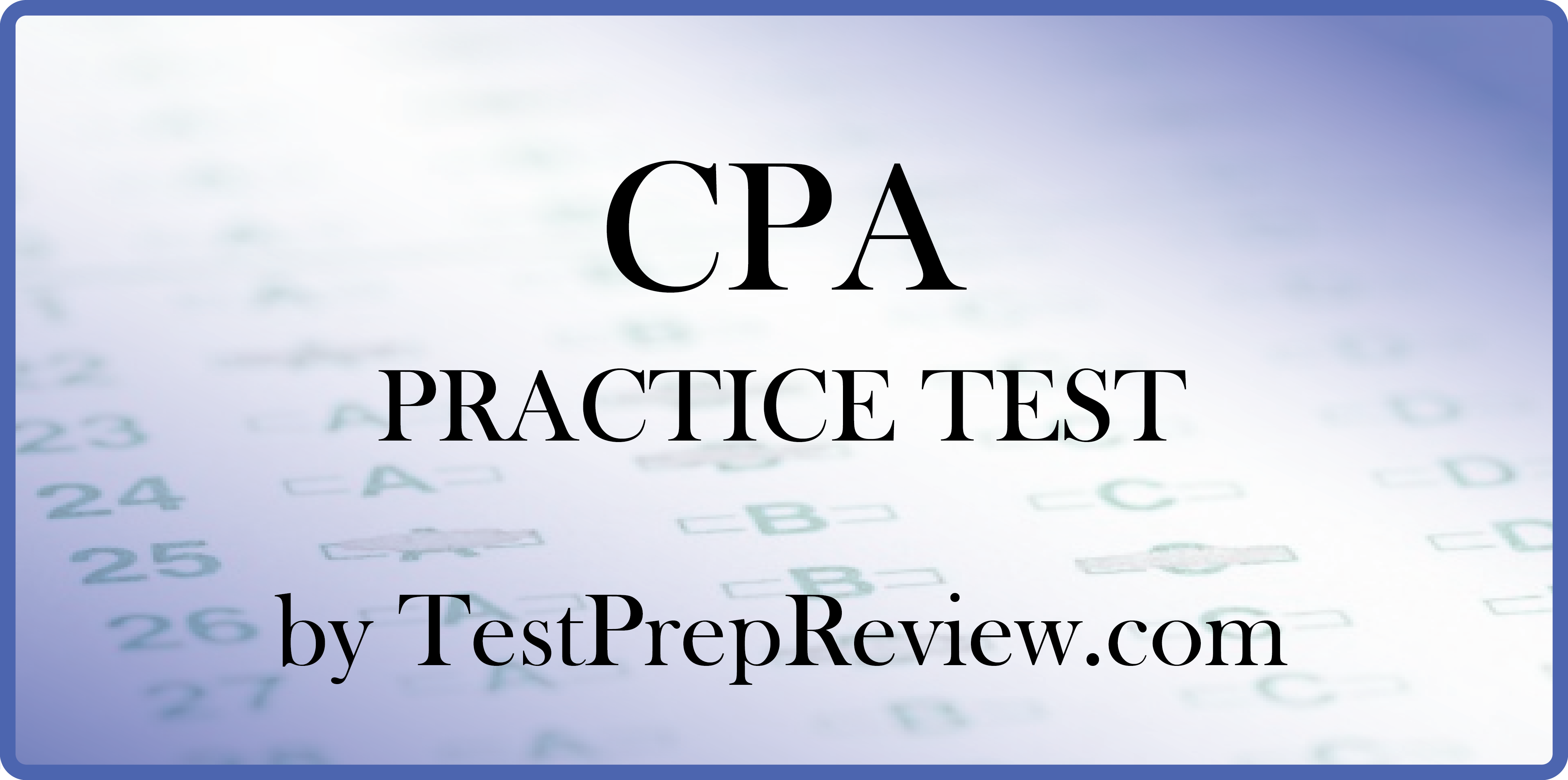Free Cpa Practice Test Questions By Testprepreview Be