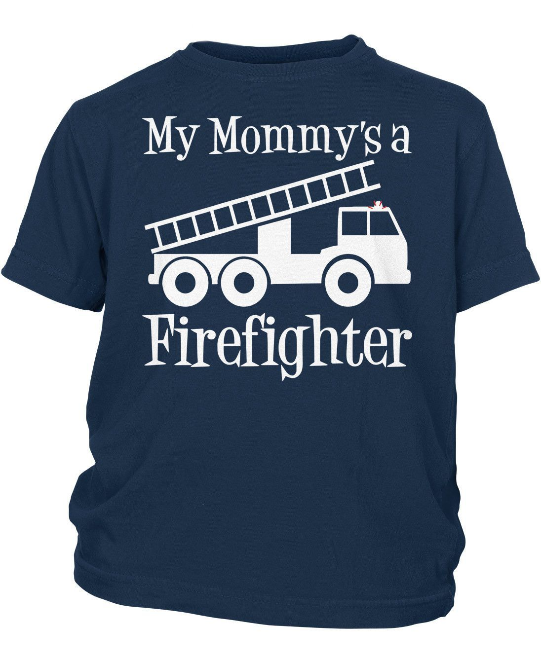 My Mommy's a Firefighter What's cooler then having a firefighter mom? Here is the fun design that any child can wear with pride. Makes a great unique gift. Infant, Toddler & Youth T-Shirts: - Made fro