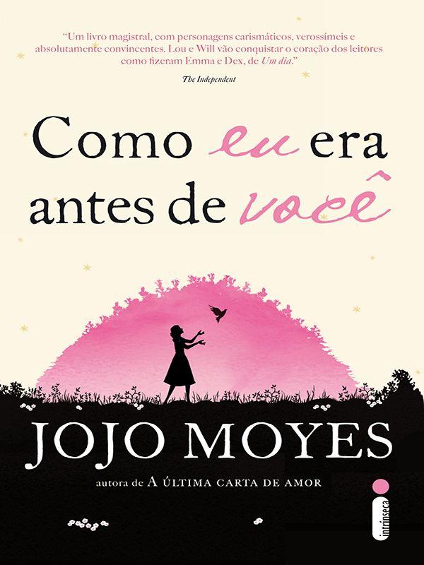 Baixar Livro: Como Eu Era Antes de Você – Jojo Moyes PDF ...