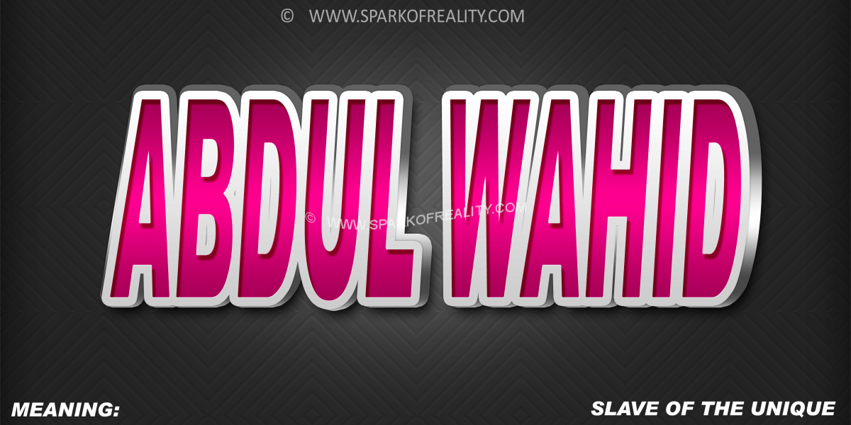 Abdul Wahid 3d Name Muslim Boy Muslim Boy Names Text Art Names With Meaning