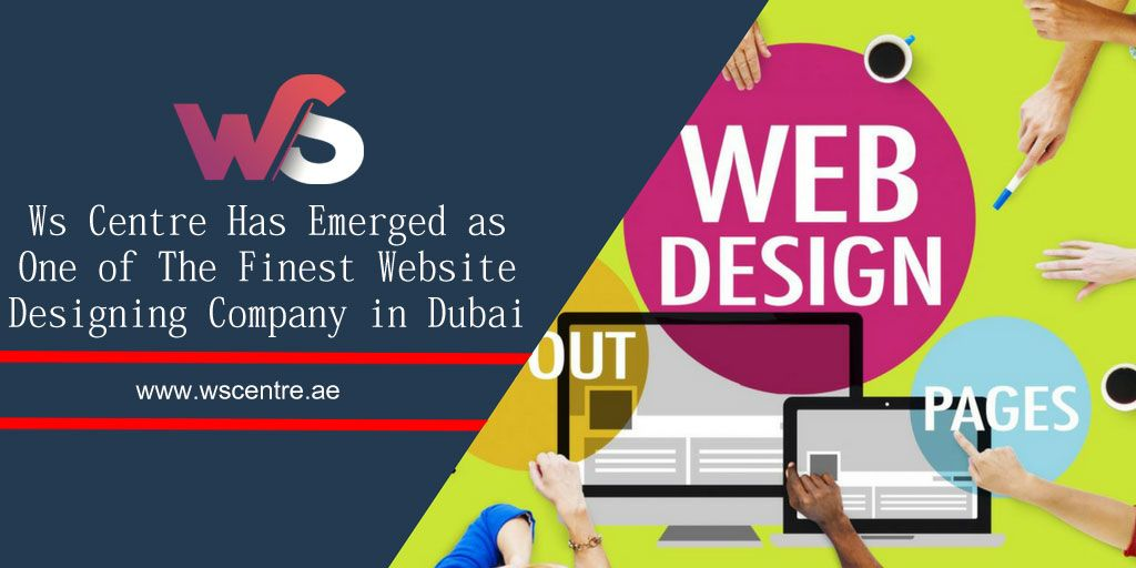 Ws Centre Has Emerged As One Of The Finest Website Designing Company In Dubai Companies In Dubai Website Design Award Winning Websites