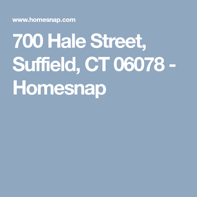 700 Hale Street, Suffield, CT 06078 - Homesnap