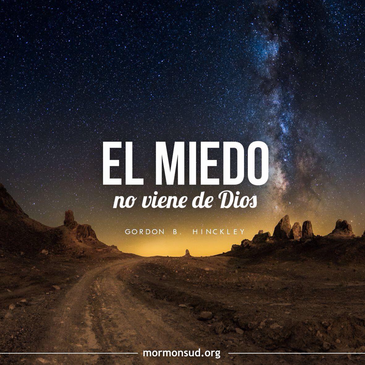 El Miedo No Viene De Dios Mormon Palabras De La Biblia Frases