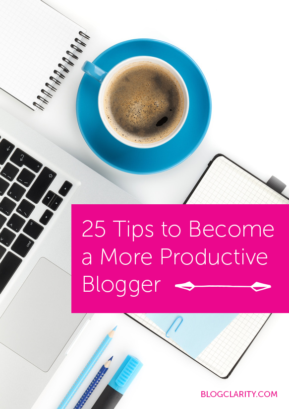 Easy tips to make your blogging time more productive