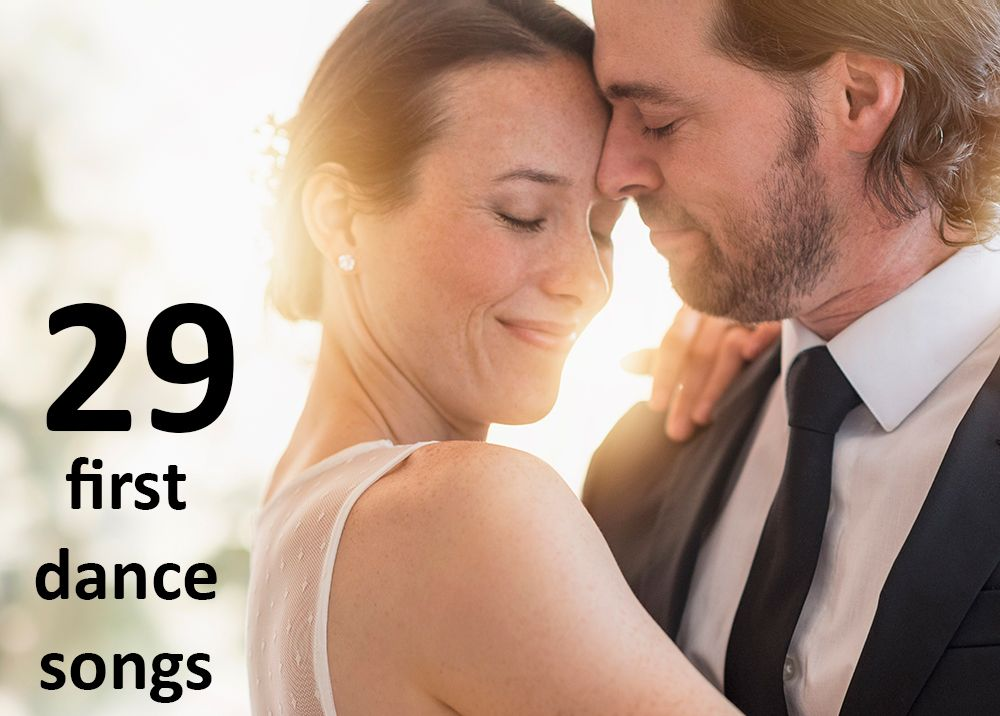 29 First Dance Wedding Songs That Are Wonderful And Surprising