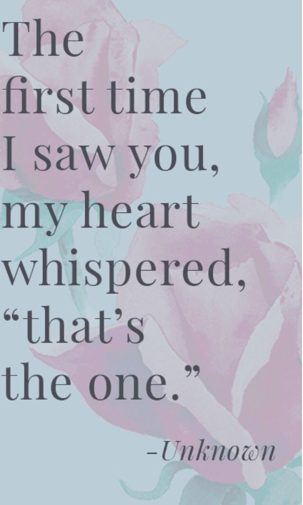 The First Time I Saw You My Heart Whispered Thats The One