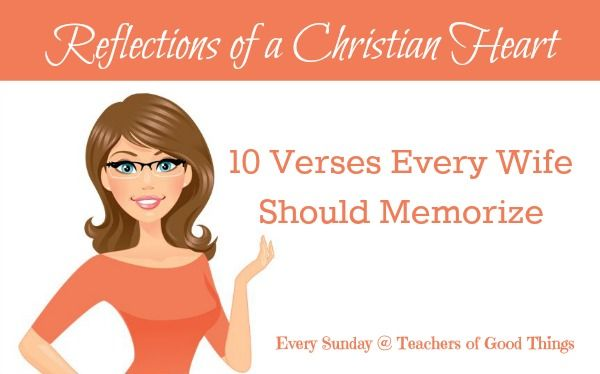 10 Verses Every Wife Should Memorize @Titus2Teacher https://www.teachersofgoodthings.com Dating Tips you can find here : www.erelationshiptips.com