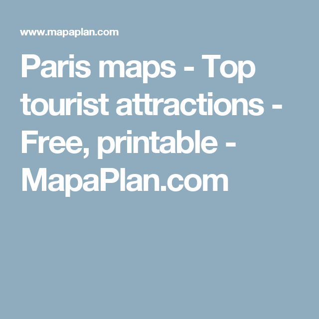 paris maps top tourist attractions free printable mapaplancom