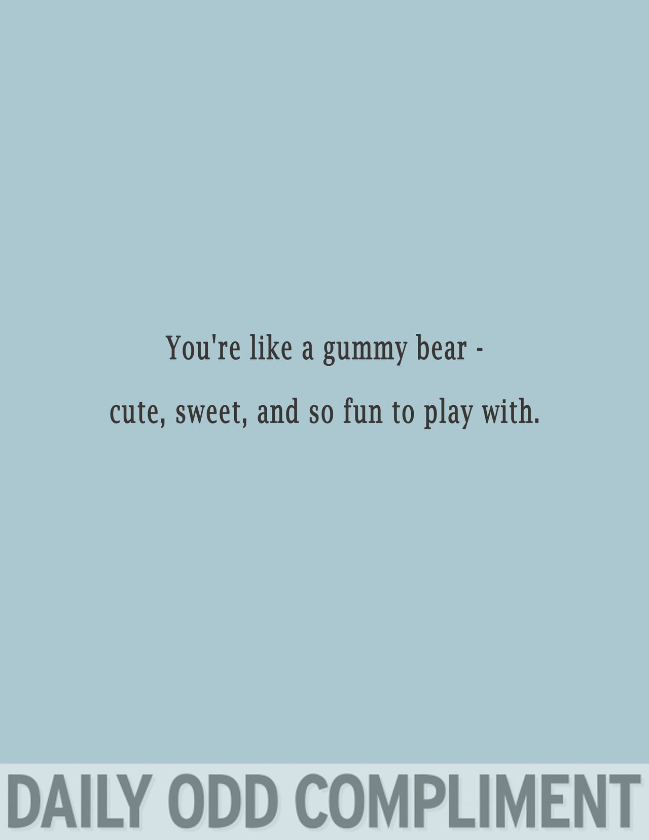 Funny Daily Quotes Dailyoddcompliment  Odd Compliments Daily Odd And Humor