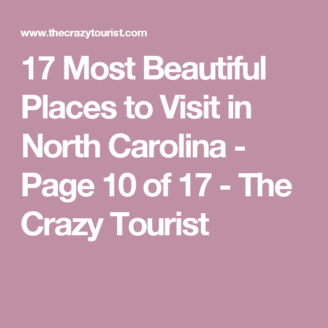 17 Most Beautiful Places to Visit in North Carolina - Page 10 of 17 - The Crazy Tourist