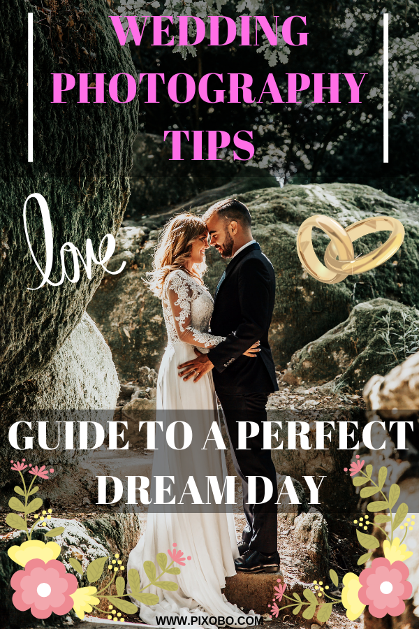 Wedding Photography Tips Guide To A Perfect Dream Day Wedding Photography Tips Dream Day Wedding Fun Wedding Photography