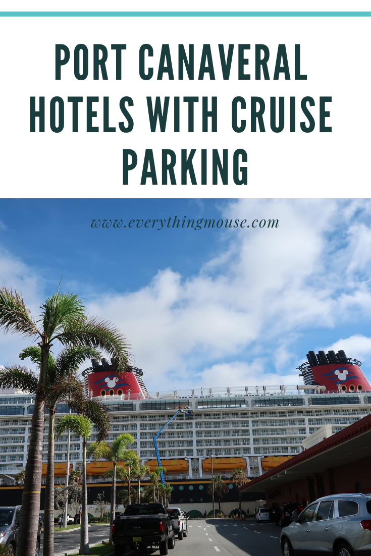 Port Canaveral Hotels With Cruise Parking Disney Cruise Tips