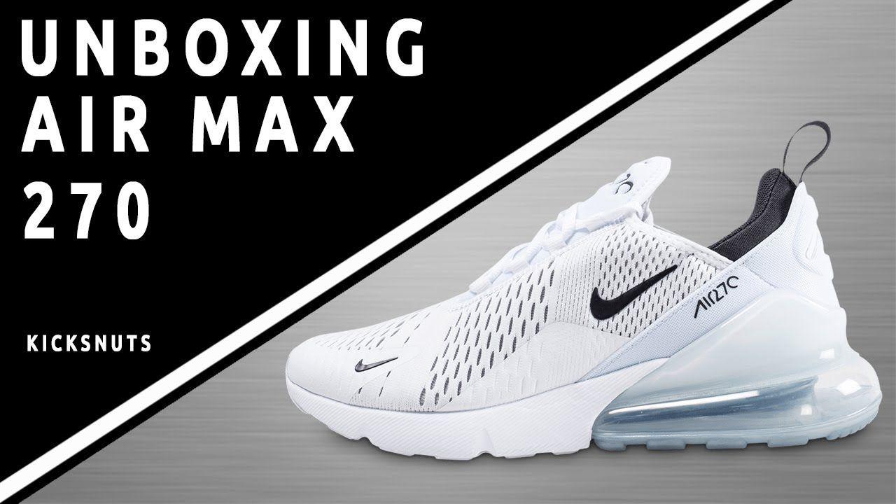 best service 74097 76531 UNBOXING   Déballage de Nike Air Max 270 ( Kicksnuts )