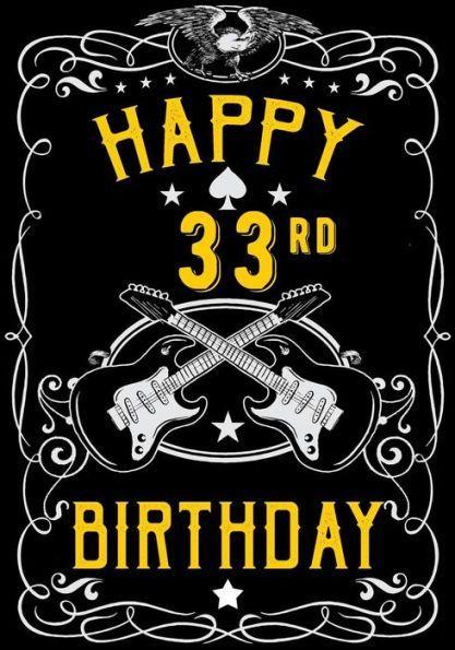 Happy 33rd Birthday Birthday Gifts For Men Birthday