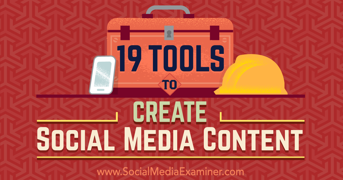 19 Tools to Create #SocialMedia #Content https://rite.ly/XUdg