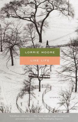 Lorrie Moore - Like Life (1990)