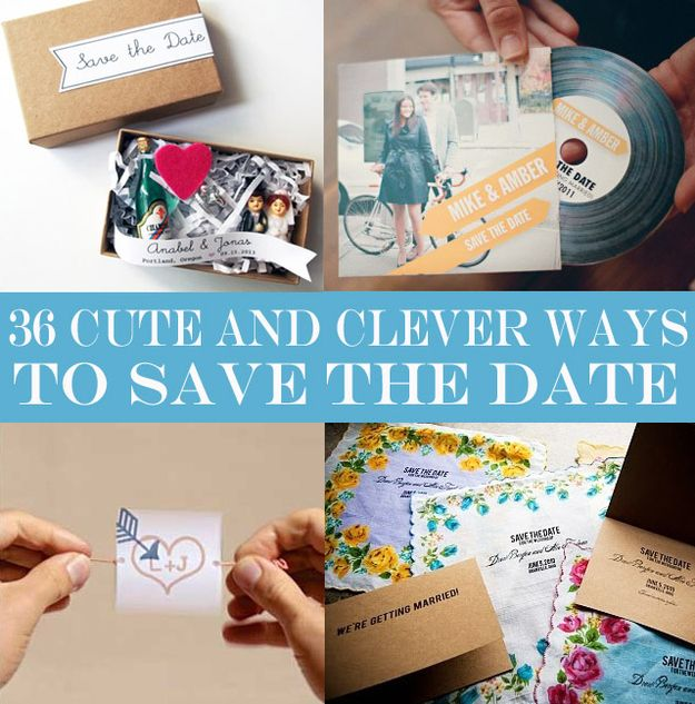 36 Cute And Clever Ways To Save The Date | Wedding, Save$$$ and ...