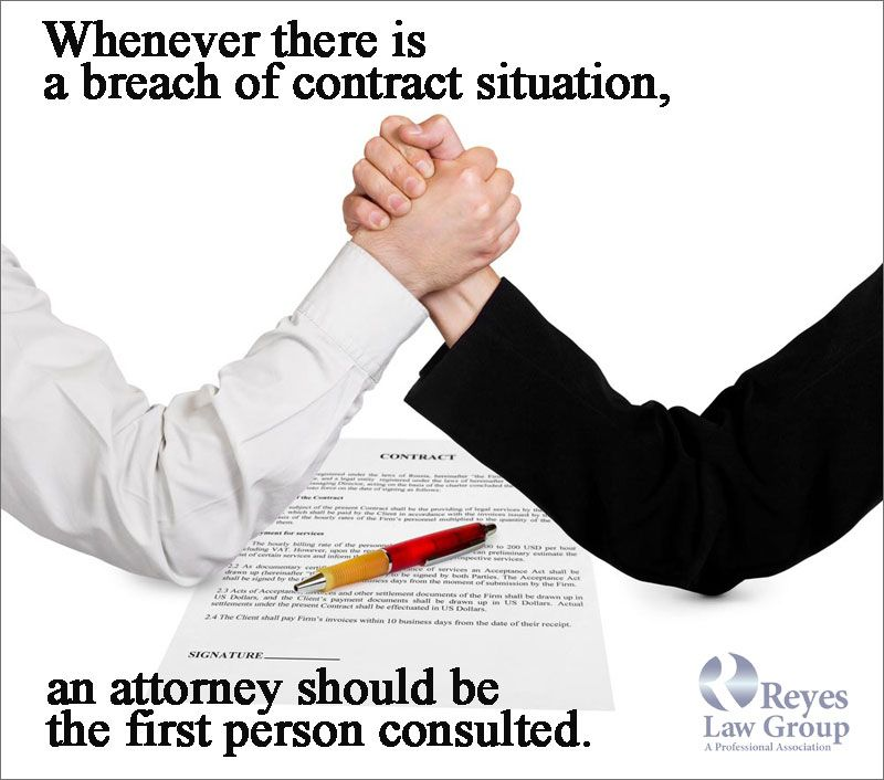 Reyes Law Group - Areasof Practice Civil Litigation - Breach of - what is breach of contract in business lawsuits