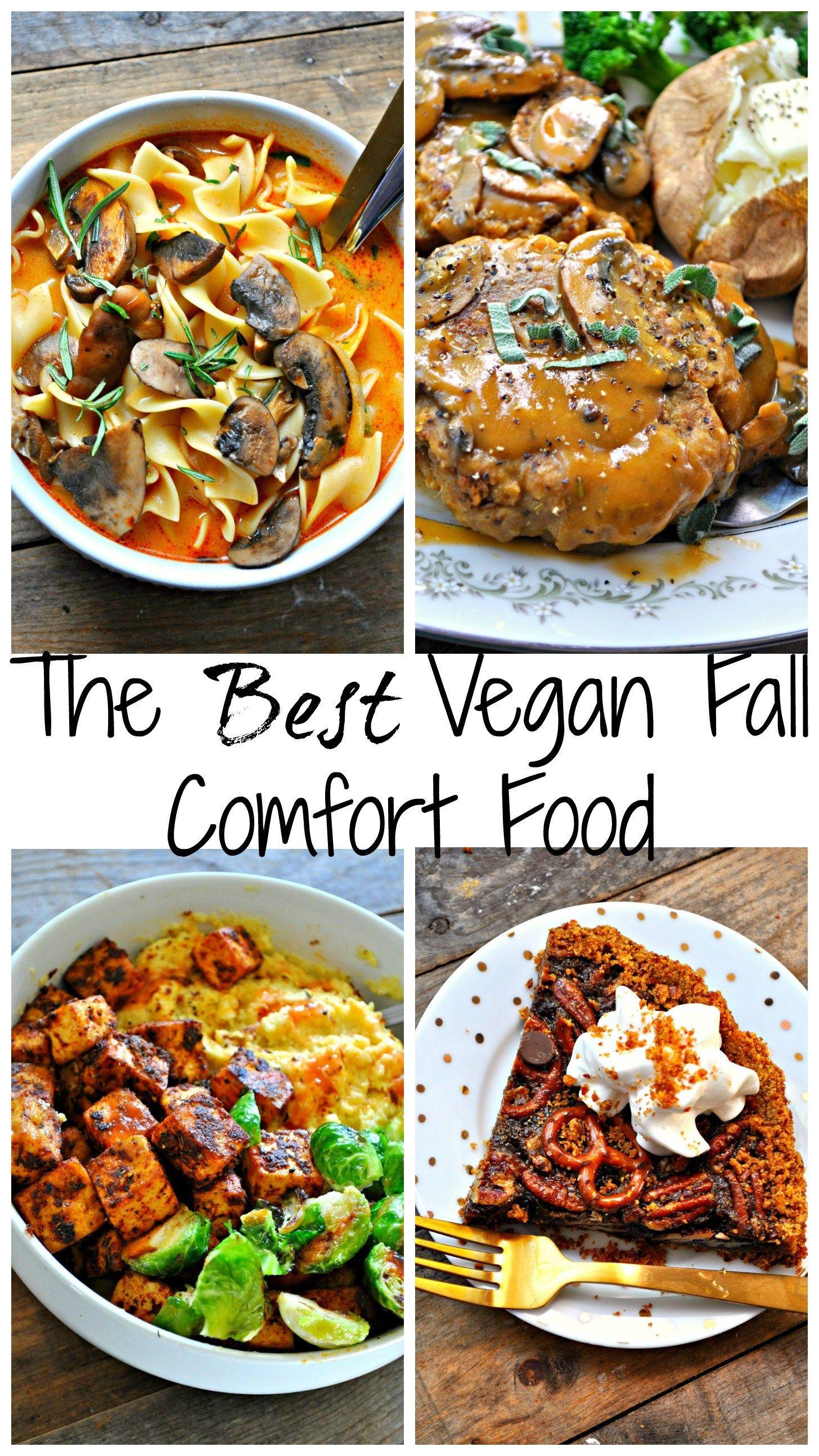 The Best Vegan Fall Comfort Food Vegan Vegan Recipes